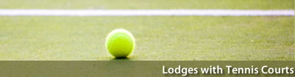 Lodges with Tennis Courts